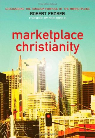 Marketplace Christianity by Robert E. Fraser