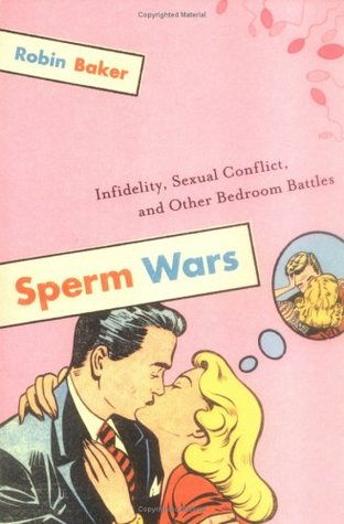 sperm-wars-infidelity-sexual-conflict-and-other-bedroom-battles