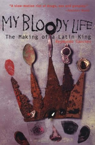 My Bloody Life by Reymundo Sánchez