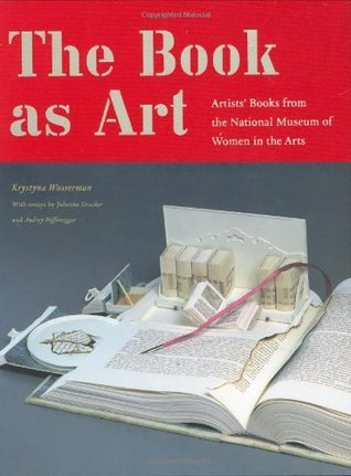 The Book as Art: Artists' Books from the National Museum of Women in the Arts