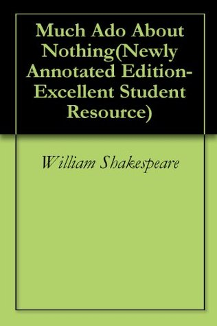Much Ado About Nothing(Newly Annotated Edition-Excellent Student Resource)