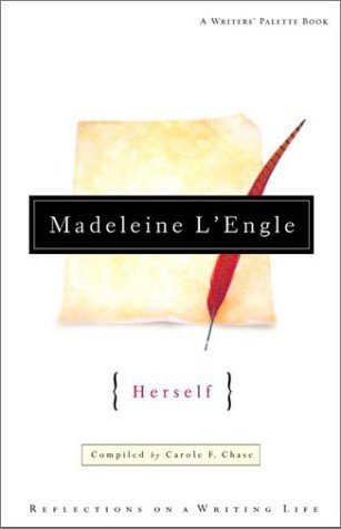 Madeleine L'Engle Herself by Madeleine L'Engle
