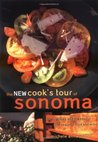 The New Cook's Tour of Sonoma: 200 Recipes and the Best of the Region's Food and Wine