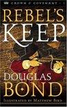 Rebel's Keep by Douglas Bond