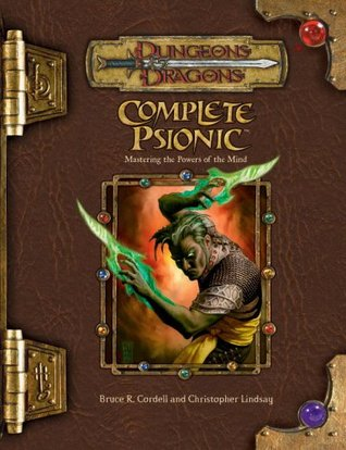 Complete Psionic: Mastering the Powers of the Mind