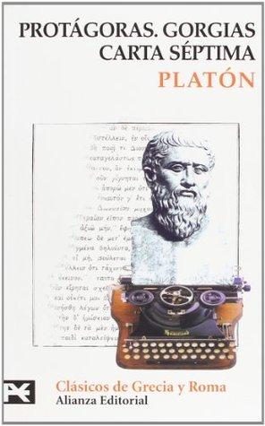 Protágoras / Gorgias / Carta séptima