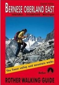 Bernese Oberland East: Finest Valley and Mountain Walks - ROTH.E4827 (Rother Walking Guides - Europe) (German Edition)