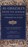 Al-Ghazali's Path to Sufism by Abu Hamid al-Ghazali
