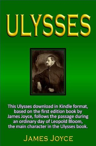 ULYSSES;This Ulysses download, based on the 1922 first edition book by James Joyce, follows the passage during an ordinary day of Leopold Bloom, the main character in the Ulysses book. [Illustrated]