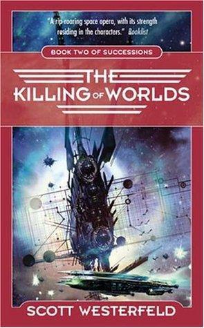 The Killing of Worlds by Scott Westerfeld