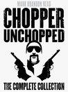 Chopper Unchopped