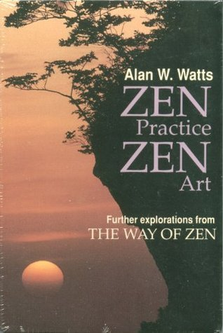 Zen Practice, Zen Art: Further Explorations from the Way of Zen