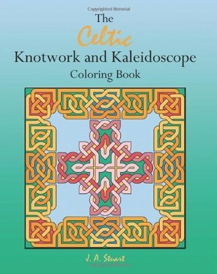 The Celtic Knotwork and Kaleidoscope Coloring Book