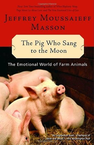 The Pig Who Sang to the Moon: The Emotional World of Farm Animals
