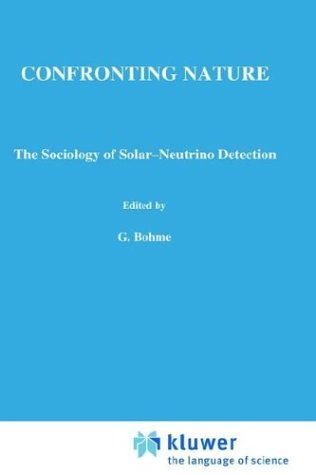 Confronting Nature: T He Sociology of Solar-Neutrino Detection