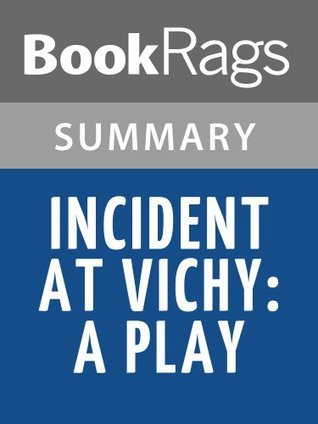 Incident at Vichy: A Play by Arthur Miller l Summary & Study Guide