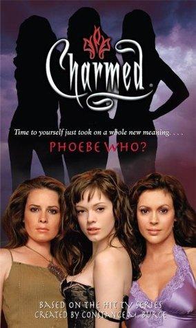 Phoebe Who? (Charmed, #38)