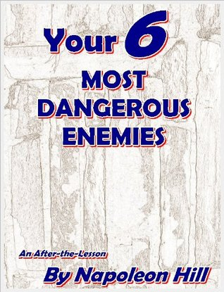 YOUR SIX MOST DANGEROUS ENEMIES
