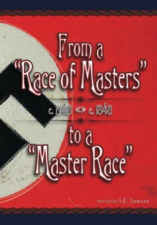 """From a """"Race of Masters"""" to a """"Master Race"""": 1948 to 1848"""