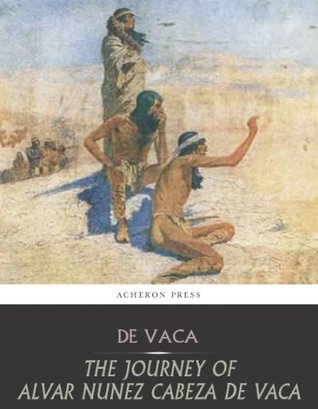 The Journey of Alvar Nunez Cabeza De Vaca