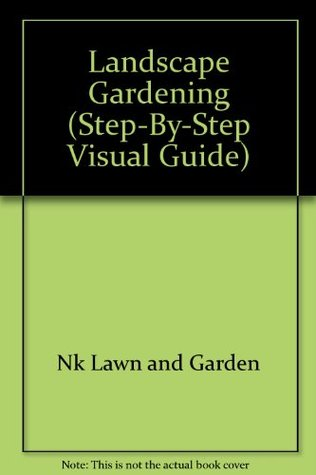 Landscape Gardening (Step-By-Step Visual Guide)