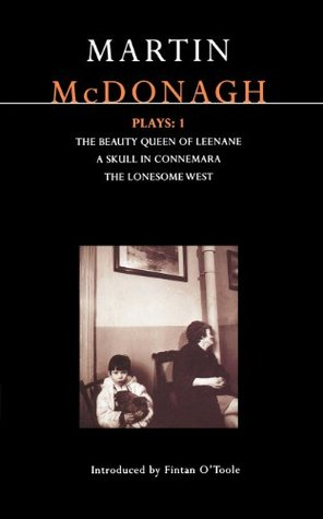 Plays 1: The Beauty Queen of Leenane / A Skull in Connemara / The Lonesome West