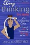 Skinny Thinking For Men