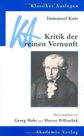 Klassiker auslegen, Bd. 17/18: Immanuel Kant: Kritik der reinen Vernunft