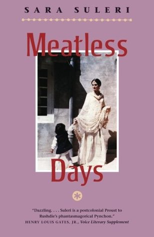 Meatless Days by Sara Suleri