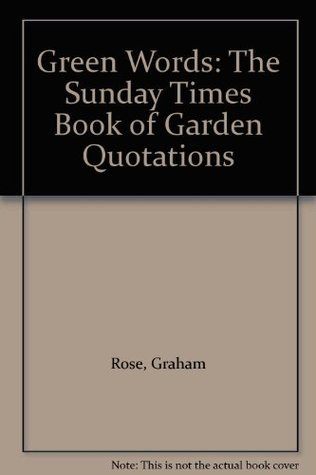 Green Words: The Sunday Times Book of Garden Quotations