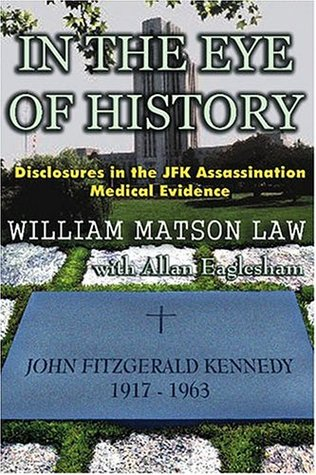 in-the-eye-of-history-disclosures-in-the-jfk-assassination-medical-evidence