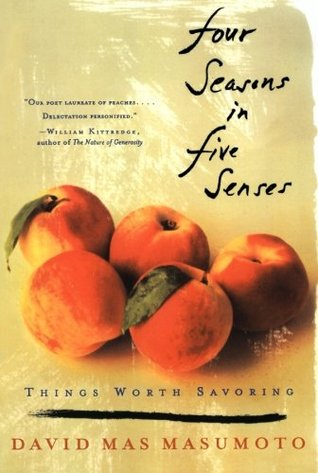 Four Seasons in Five Senses by David Mas Masumoto