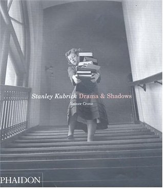 Stanley Kubrick. Drama & Shadows by Rainer Crone