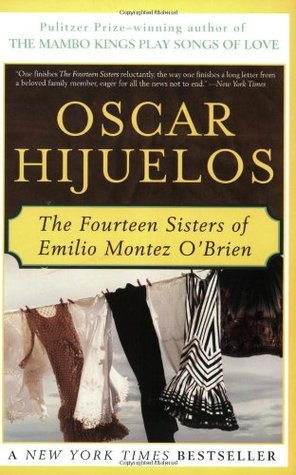 Fourteen Sisters of Emilio Montez O'Brien, The by Oscar Hijuelos