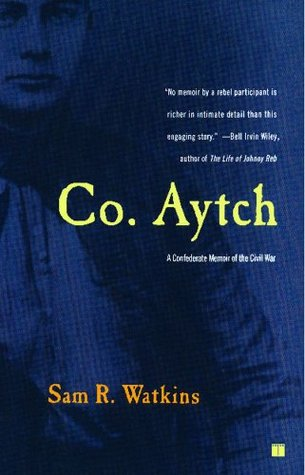 Co. Aytch by Sam R. Watkins