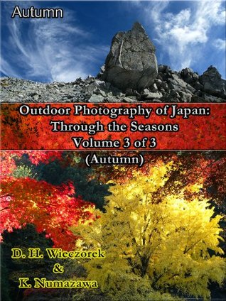 Outdoor Photography of Japan: Through the Seasons - Volume 3 of 3