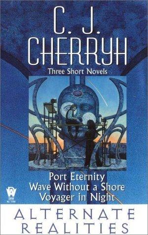 Alternate Realities by C.J. Cherryh