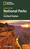 National Geographic Guide to the National Parks of the United States