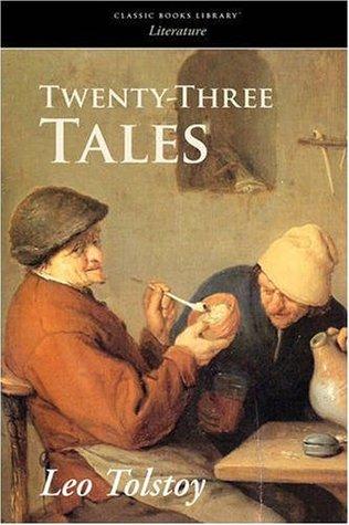 Twenty-Three Tales by Leo Tolstoy