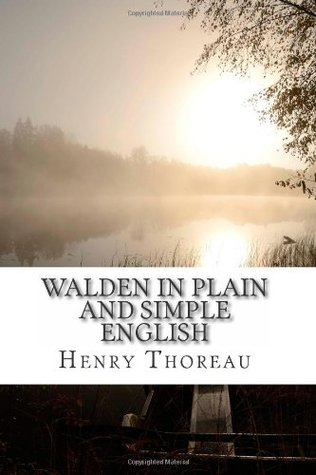 Walden In Plain and Simple English: Includes Study Guide, Complete Unabridged Book, Historical Context, Biography, and Character Index