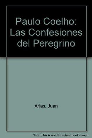 Paulo Coelho: Las Confesiones del Peregrino