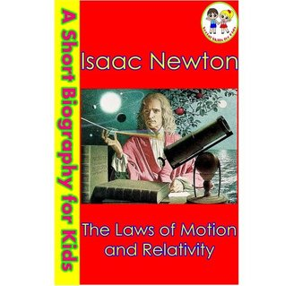 Isaac Newton - The Laws of Motion and Relativity