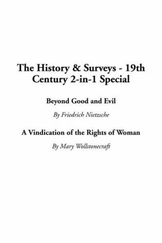 History & Surveys - 19th Century 2-in-1 Special, The: Beyond Good and Evil / A Vindication of the Rights of Woman