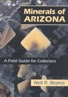 Minerals of Arizona: A Field Guide for Collectors (Rock Collecting)
