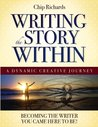Writing the Story Within: A Dynamic Creative Journey - Becoming the Writer You Came Here To Be