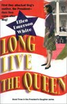 Long Live the Queen (The President's Daughter, #3)