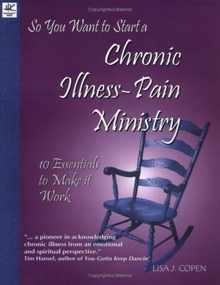 Ebook So You Want to Start a Chronic Illness / Pain ministry by Lisa Copen read!