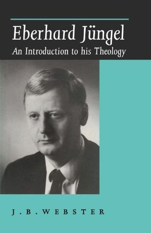 Eberhard Jungel: An Introduction to His Theology (ePUB)
