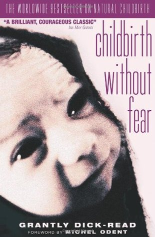 Childbirth without Fear by Grantly Dick-Read