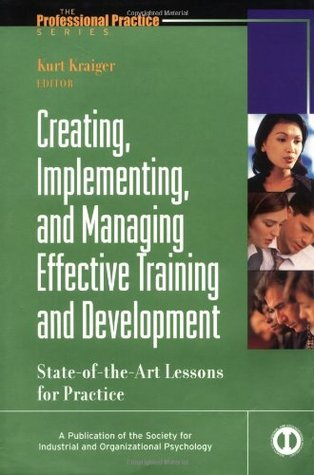 Creating, Implementing, & Managing Effective Training & Development: State-Of-The-Art Lessons for Practice